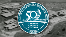 Celebrating 50 Years of Success Within Reach, Tarrant County College 1965 - 2015