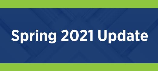 Spring 2021 Update
