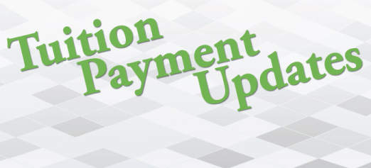 Tuition Payment Updates
