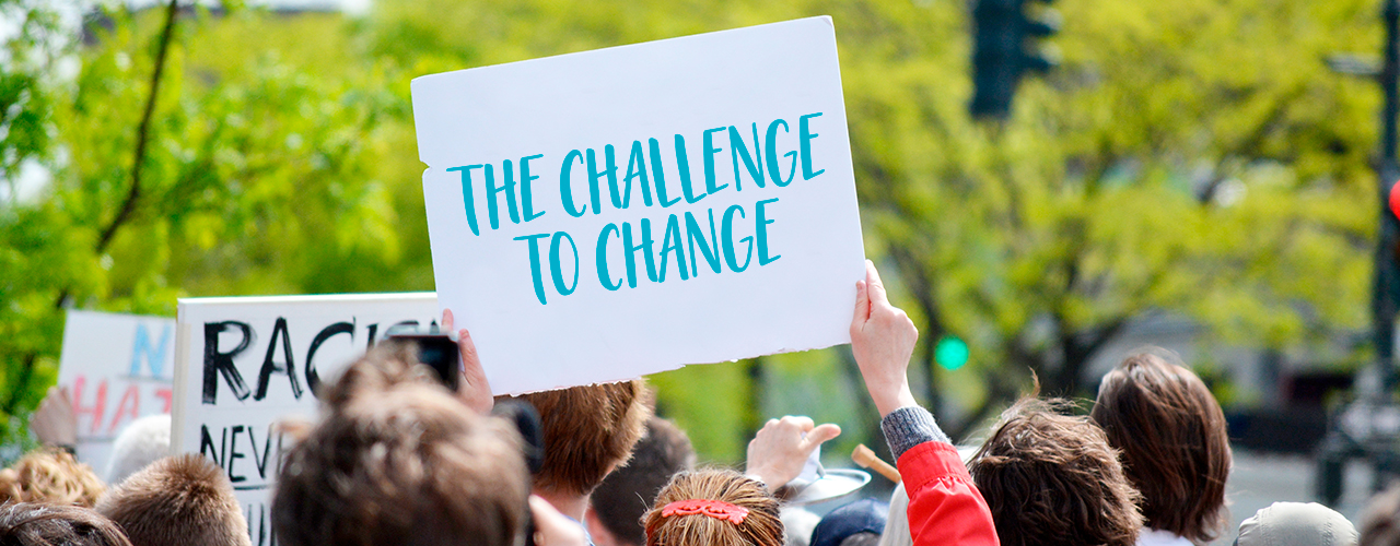 The Challenge to Change